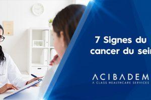 7 SIGNES DU CANCER DU SEIN